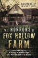 Cover for The horrors of Fox Hollow farm: unraveling the history & hauntings of a ser...