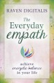 Cover for The everyday empath: achieve energetic balance in your life