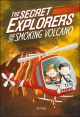 Cover for The secret explorers and the smoking volcano