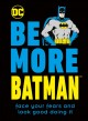 Cover for Be More Batman
