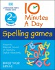 Cover for 10 minutes a day spelling games. 2nd grade workbook