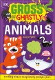 Cover for Gross and Ghastly Animals: The Big Book of Disgusting Animal Facts