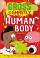 Cover for Gross and Ghastly Human Body: The Big Book of Disgusting Human Body Facts
