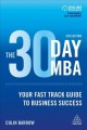 Cover for The 30 day MBA: your fast track guide to business success