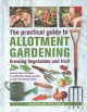 Cover for Practical Guide to Allotment Gardening: Growing Vegetables and Fruit: Step-...