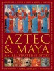 Cover for Aztec and Maya: An Illustrated History: the Definitive Chronicle of the Anc...