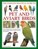 Cover for The Complete Practical Guide to Pet and Aviary Birds: How to Keep Pet Birds...