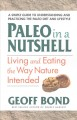 Cover for Paleo in a nutshell: living and eating the way nature intended