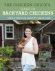 Cover for The chicken chick's guide to backyard chickens: simple steps for healthy, h...