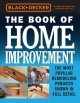Cover for The Book of home improvement: the most popular remodeling projects shown in...