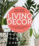Cover for Living decor: plants, potting and diy projects: botanical styling with fidd...