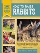 Cover for How to raise rabbits: everything you need to know, breeds, housing, health ...