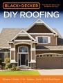 Cover for Black + Decker DIY Roofing: Shingles - Shakes - Tile - Rubber - Metal - Plu...