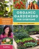 Cover for Organic gardening for everyone: homegrown vegetables made easy (no experien...