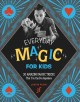 Cover for Everyday magic for kids: 30 amazing magic tricks that you can do anywhere