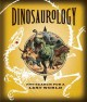 Cover for Dinosaurology: being an account of an expedition into the unknown: South Am...
