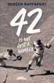 Cover for 42 is not just a number: the odyssey of Jackie Robinson, American hero