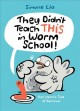Cover for They didn't teach this in worm school!