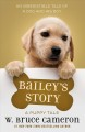Cover for Bailey's story: a dog's purpose novel