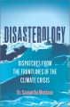 Cover for Disasterology: Dispatches from the Frontlines of the Climate Crisis