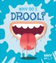 Cover for Why do I drool?