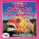 Cover for Making art from anything