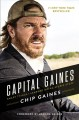 Cover for Capital Gaines: smart things I learned doing stupid stuff