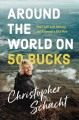 Cover for Around the world on 50 bucks: how I left with little and returned a rich ma...