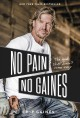 Cover for No pain, no Gaines: the good stuff doesn't come easy