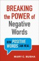 Cover for Breaking the power of negative words: how positive words can heal