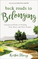Cover for Back Roads to Belonging: Unexpected Paths to Finding Your Place and Your Pe...