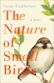 Cover for The nature of small birds: a novel
