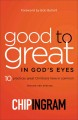 Cover for Good to great in God's eyes: 10 practices great Christians have in common