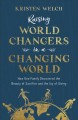 Cover for Raising world changers in a changing world: how one family discovered the b...