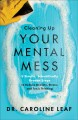 Cover for Cleaning up your mental mess: 5 simple, scientifically proven steps to redu...