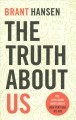 Cover for The truth about us: the very good news about how very bad we are