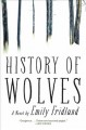 Cover for History of wolves: a novel