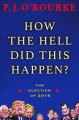 Cover for How the hell did this happen?: the election of 2016