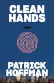Cover for Clean hands: a novel