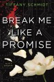 Cover for Break me like a promise