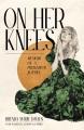 Cover for On Her Knees: Memoir of a prayerful Jezebel