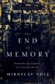 Cover for The end of memory: remembering rightly in a violent world
