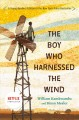 Cover for The boy who harnessed the wind [Student Adaptation]