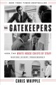 Cover for The gatekeepers: how the White House Chiefs of Staff define every presidenc...