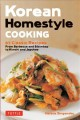 Cover for Korean Homestyle Cooking: 87 Classic Recipes - from Barbecue and Bibimbap t...