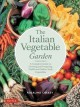 Cover for The Italian Vegetable Garden: A Complete Guide to Growing and Preparing Tra...