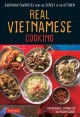 Cover for Real Vietnamese Cooking: Everyday Favorites from the Street to the Kitchen
