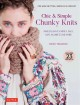 Cover for Chic & simple chunky knits: make elegant scarves, bags, caps, blankets and ...