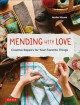 Cover for Mending with love: creative repairs for your favorite things