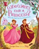 Cover for Who wants to be a princess?: what it was really like to be a medieval princ...